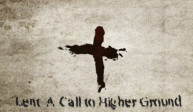 Lent: A Call to Higher Ground