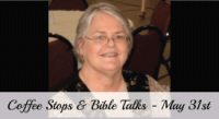 Coffee Stop and Bible Talk – May 31st