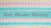 Baby Blanket Ministry: Weaving Connections