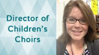 Welcome Roxie Garza as Director of Children's Choirs