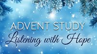 Advent Study: Listening with Hope