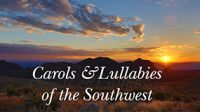 Carols and Lullabies of the Southwest