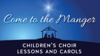 """Come to the Manger"": A Service of Lessons and Carols"