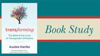 Book Study – Transforming by Austen Hartke