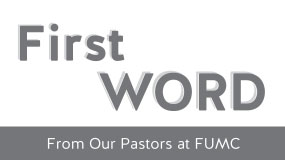 First Word from Our Pastors