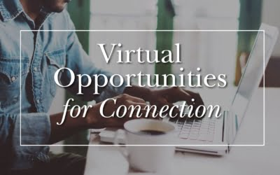 Virtual Opportunities for Connection