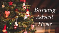 Bringing Advent Home: Resources To-Go