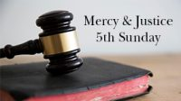 Mercy and Justice Fifth Sunday Presentation