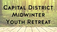 1st Capital District Midwinter Youth Retreat, February 26-28