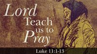 """Teach us to Pray"" – Rev. Taylor Fuerst, 07/24/2016"