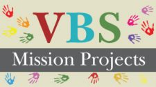 July 2018 Mission Emphasis − VBS Mission Projects